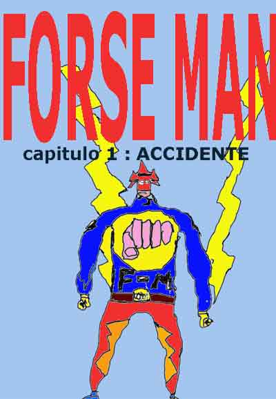 FORSE-MAN (capitulo 1 )